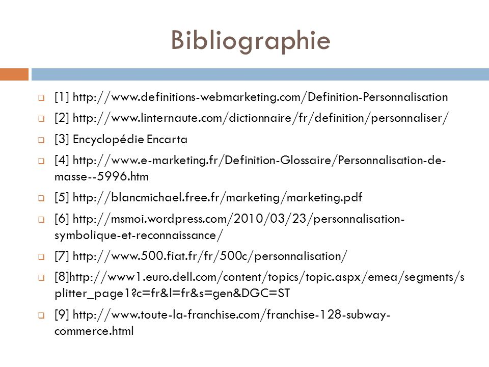 Bibliographie [1] http://www.definitions-webmarketing.com/Definition-Personnalisation.